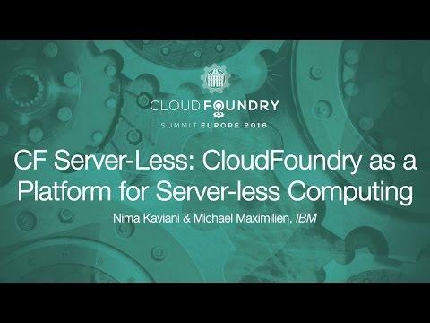 CF Server-Less: CloudFoundry as a Platform for Server-less Computing