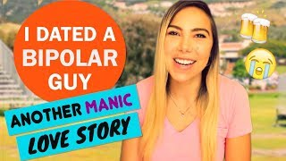 A(NOTHER) MANIC LOVE STORY: DATING A BIPOLAR GUY (STORYTIME!!)