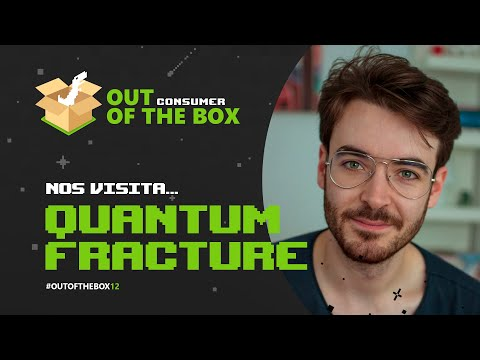 OUT OF THE BOX #11 con QUANTUM FRACTURE