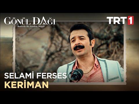 Selami Ferses - Keriman - Gönül Dağı 22. Bölüm indir