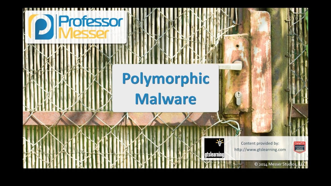 Polymorphic Malware - CompTIA Security+ SY0-401: 3.1