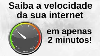 Como Saber a VELOCIDADE REAL da sua Internet ►2016◄ ( 2 min)