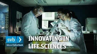 SVB Client Stories: Innovating in Life Sciences