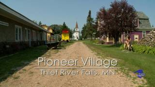 Pioneer Village; Thief River Falls, Minnesota