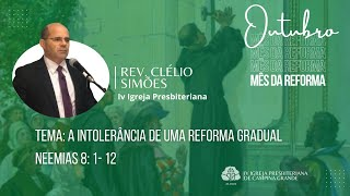 A intolerância de uma Reforma gradual l Rev. Clélio Simões 03/10/2021