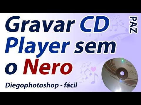 Gravar Cd Player sem o Nero