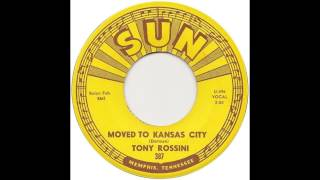 Tony Rossini - Moved To Kansas City
