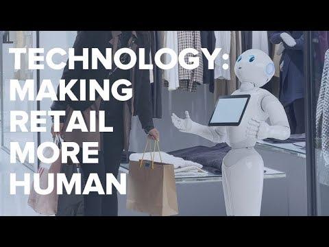 Technology: Making Retail More Human