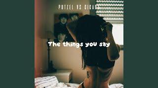Скачать The Things U Say