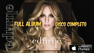 Edurne - Adrenalina (FULL ALBUM / DISCO COMPLETO)