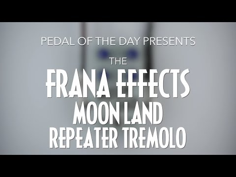 Frana Effects Moon Land Repeater Tremolo Effects Pedal Demo Video