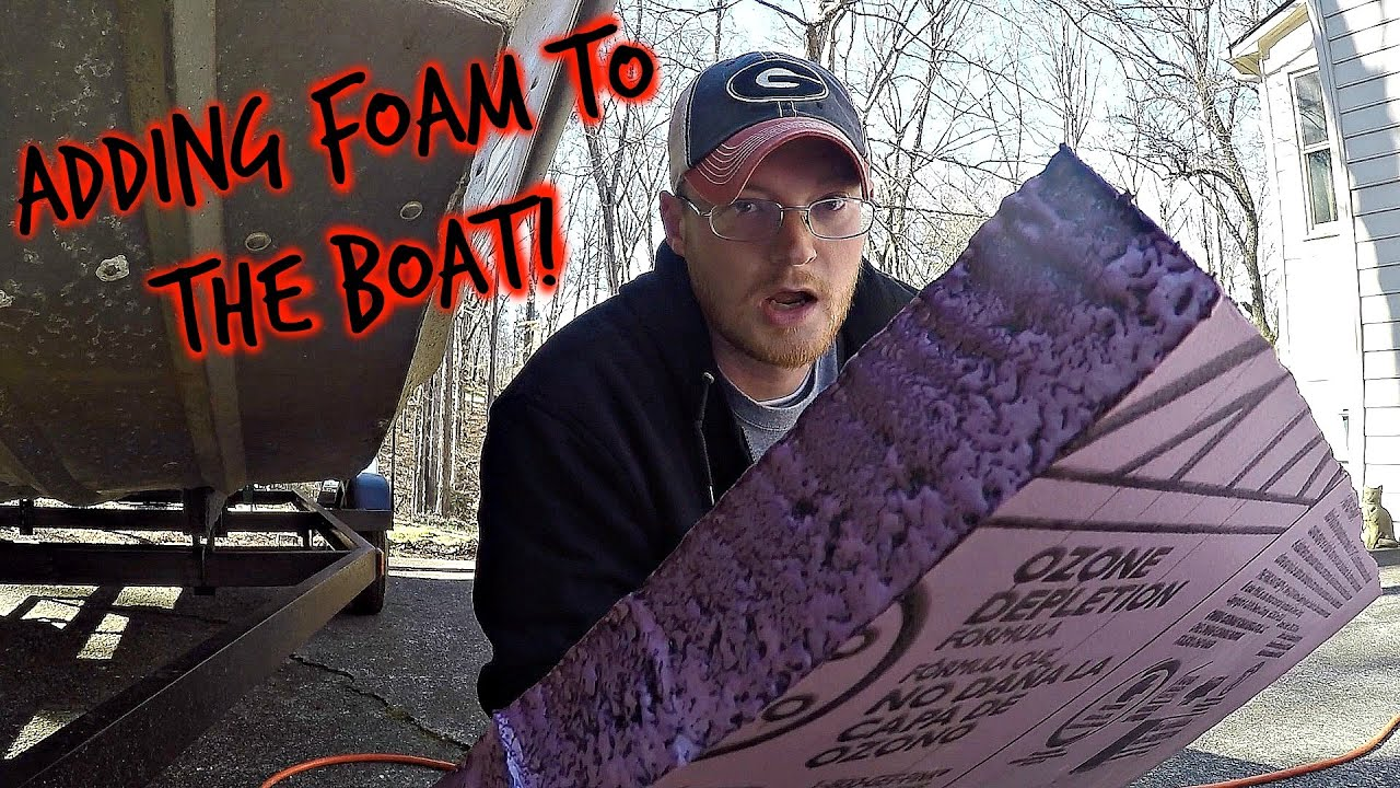 adding foam to the boat youtube