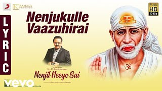 Nenjil Neeye Sai - Nenjukulle Vaazuhirai Lyric | S.P. Balasubrahmanyam