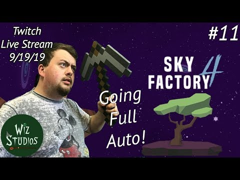 Going full Auto! | Minecraft: Sky Factory 4 - #11 | Live Stream