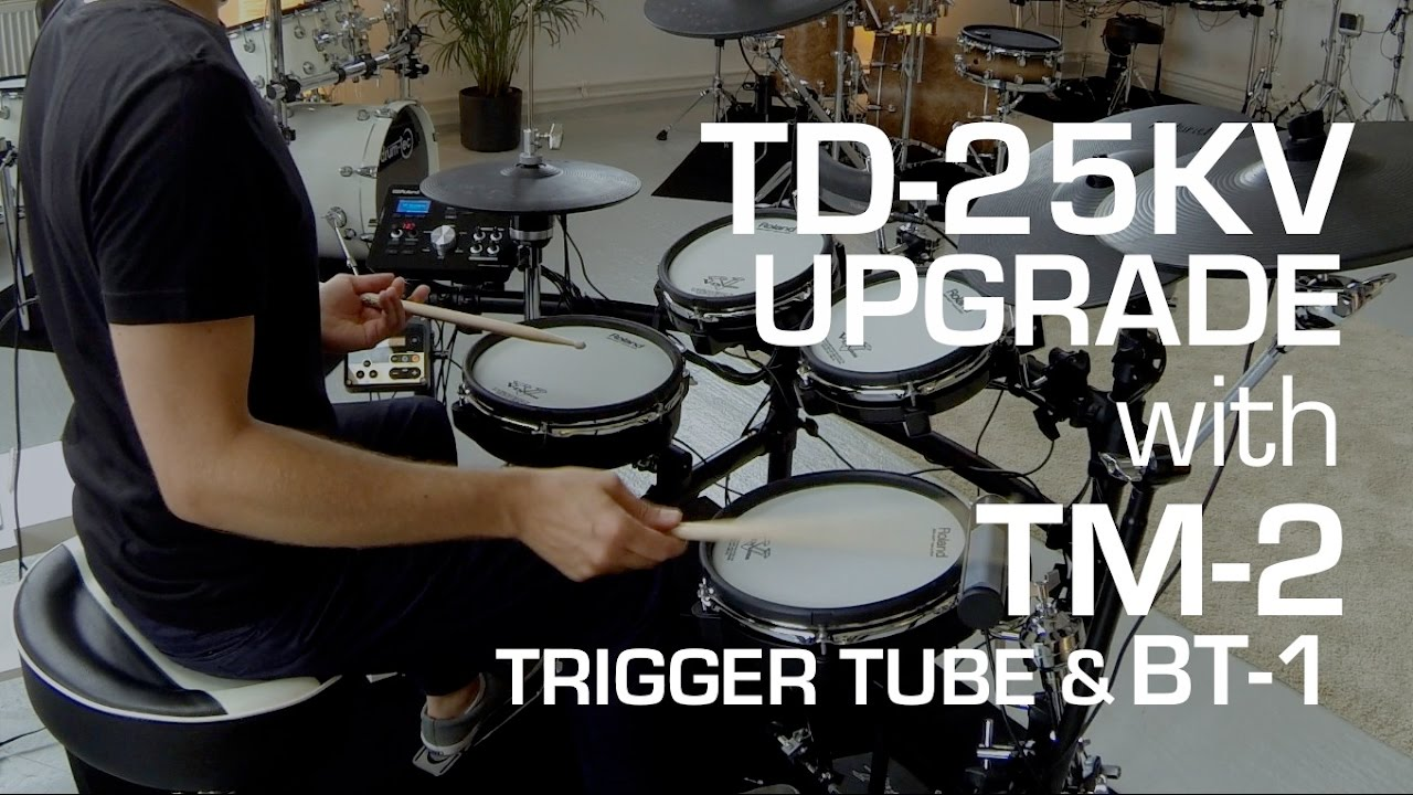 Roland TD-25 KV upgrade with TM-2, BT-1 and drum-tec trigger tube pro