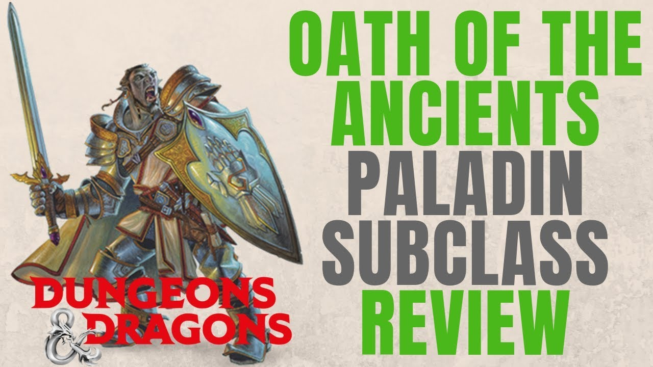 Paladin Oath of the Ancients - D&D 5e Subclass Series