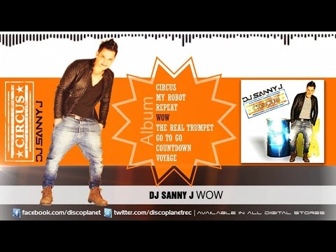 DJ Sanny J - Wow - Circus