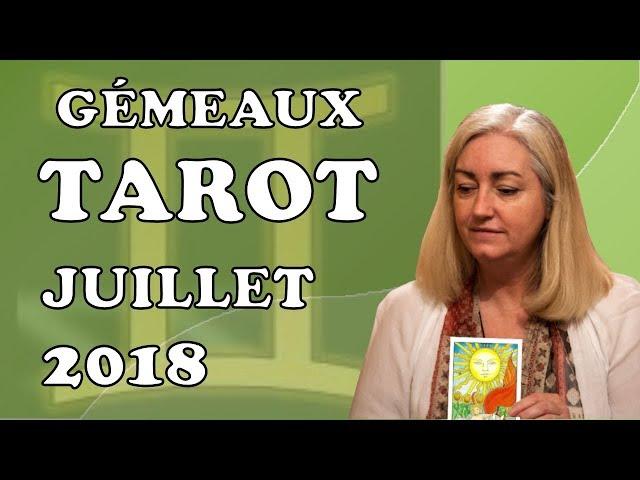 GÉMEAUX-  Tarot Astrologique - Juillet 2018
