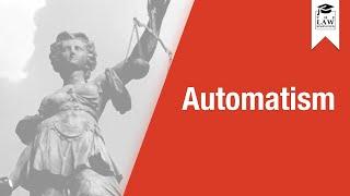 Criminal Law - Automatism