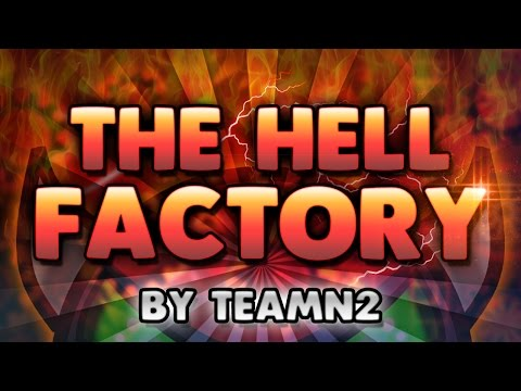 "Geometry Dash - ""THE HELL FACTORY"" [EXTREME Demon] by TeamN2! 