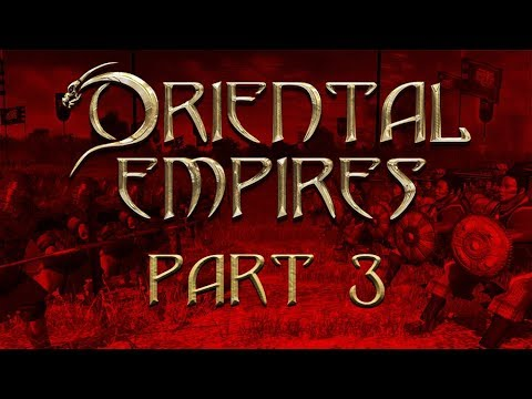 Oriental Empires - Part 3 - Crisis or Opportunity?
