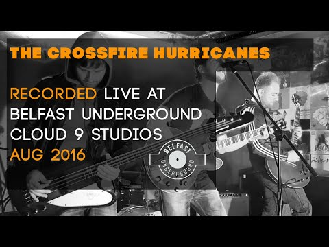 The Crossfire Hurricanes - Romancing Revolution (Recorded at Belfast Underground)
