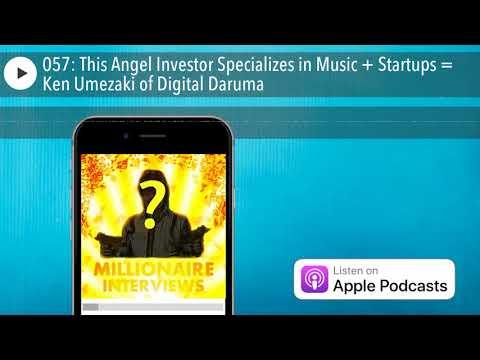 057: This Angel Investor Specializes in Music + Startups = Ken Umezaki of Digital Daruma