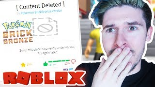 POKEMON BRICK BRONZE HAS BEEN DELETED OFF OF ROBLOX (Not Clickbait)
