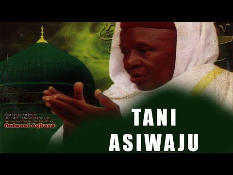 TANI ASIWAJU -  Fadeelat Sheikh Abdul-Raheem Ameenu-llahi Al-Adabiy (Oniwasi-Agabaye)