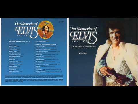 Elvis Presley Our Memories Of Elvis Volume 3 Unfinished Business
