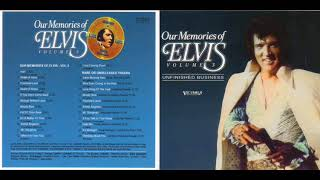 Elvis Presley Our Memories Of Elvis Volume 3 Unfinished Business