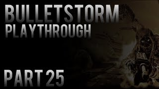 Bulletstorm Playthrough Pt.25 HD (Act 6:Chapter 2) [XBOX360/PS3/PC]