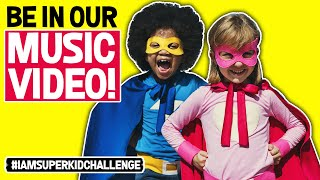 "Be in our music video! ""I Am Super Kid"" #iamsuperkidchallenge"