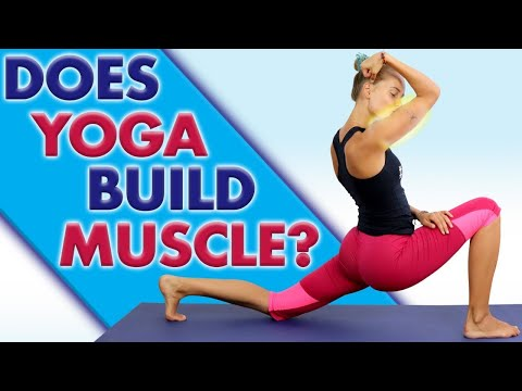 Does Yoga Build Muscle �� Can Yoga Improve Muscle Mass & Strength