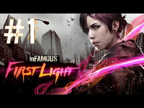 Infamous First Light - Playthrough #1 [FR][1080p]