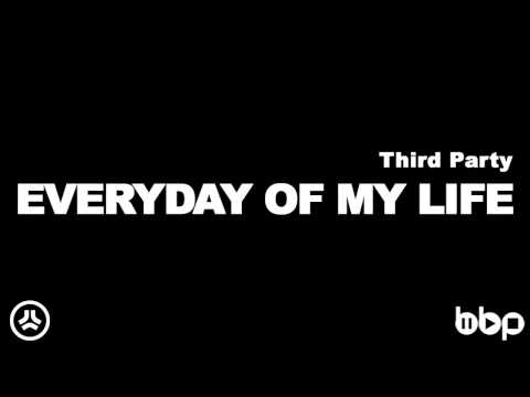 Third Party - Every Day Of My Life (Original Mix)