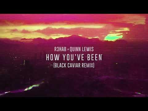 R3HAB X Quinn Lewis - How You've Been (Black Caviar Remix)
