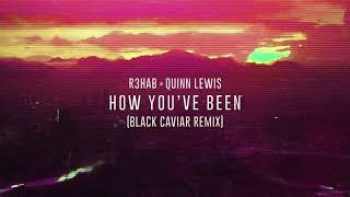 R3HAB X Quinn Lewis - How You've Been (Black Caviar Remix)