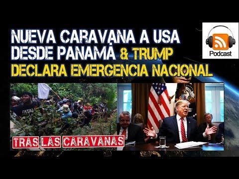 Nueva Caravana a USA desde Panamá & Trump declara Emergencia