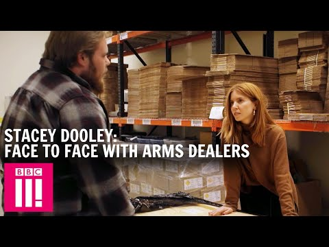 Face To Face With Arms Dealers: Stacey Dooley Investigates