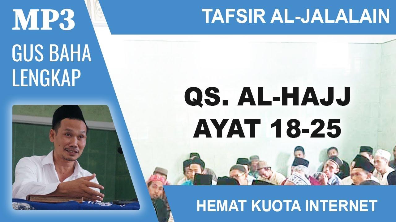 MP3 Gus Baha Terbaru # Tafsir Al-Jalalain # Al-Hajj 18-25