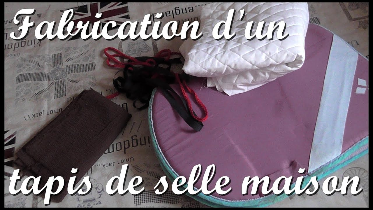 Fabrication D 39 Un Tapis De Selle Tutoriel Youtube
