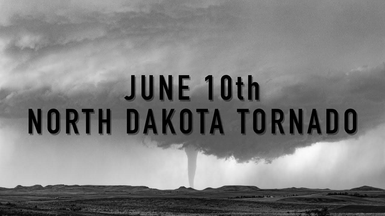 June 10th - North Dakota Tornado!