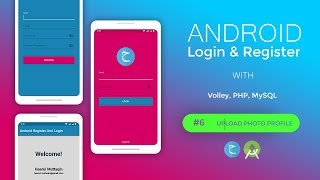 UPLOAD PHOTO PROFILE - Android Login And Register | PART 6 | (Volley Library, PHP, MySQL)