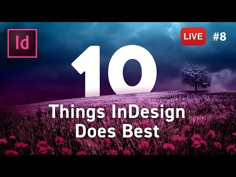 10 Things InDesign Does Best - LIVE stream #8