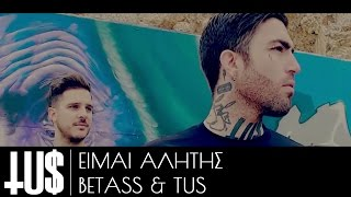 Tus & BETass  - Είμαι Αλήτης | Eimai Alitis Prod. Arxontas - Official Video Clip