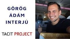Nulláról 100 millióig 6 év alatt! Interjú Görög Ádámmal (TACIT project)