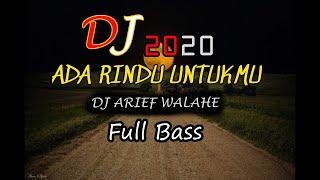 Download lagu DJ ADA RINDU UNTUKMU FULL BASS SANTAI 2020 (BY DJ ARIEF WALAHE) REQ DARI LOVERS