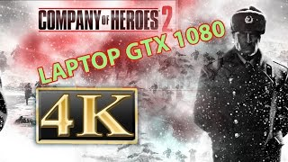 Company of Heroes 2 on laptop - coh2 Geforce GTX 1080 laptop 4K