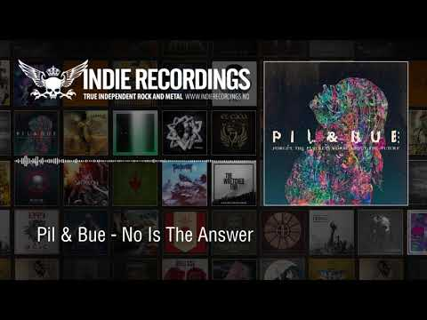 Pil & Bue - No Is The Answer